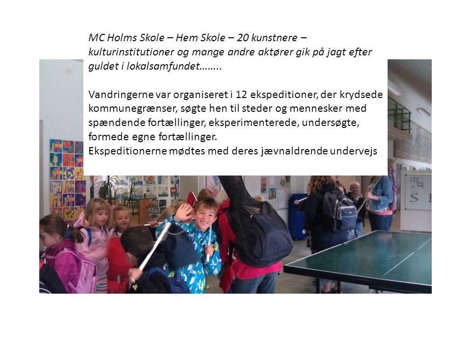 MC Holms Skole – Hem Skole – 20 kunstnere – kulturinstitutioner og mange andre aktører gik på jagt efter guldet i lokalsamfundet……..