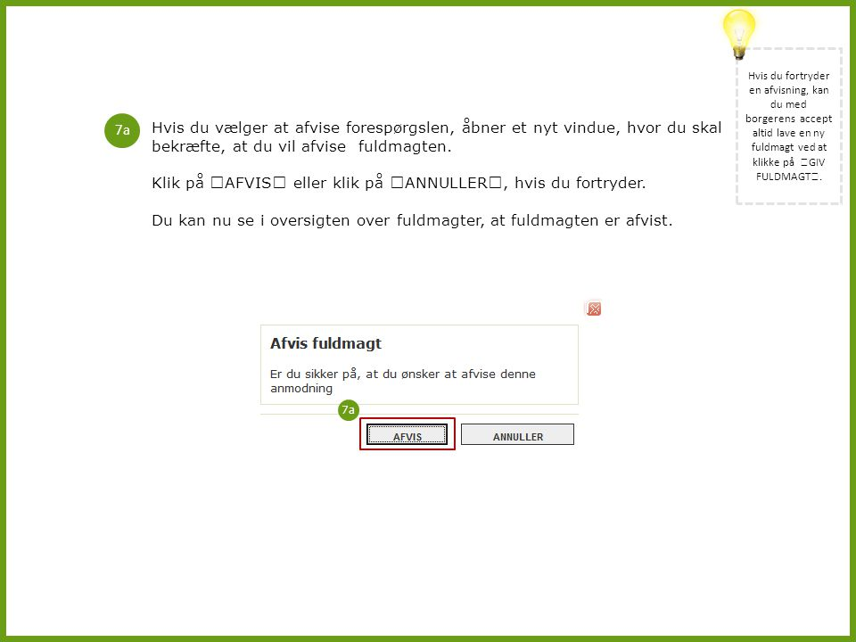 Hvis du fortryder en afvisning, kan du med borgerens accept altid lave en ny fuldmagt ved at klikke på ꞋGIV FULDMAGTꞋ.