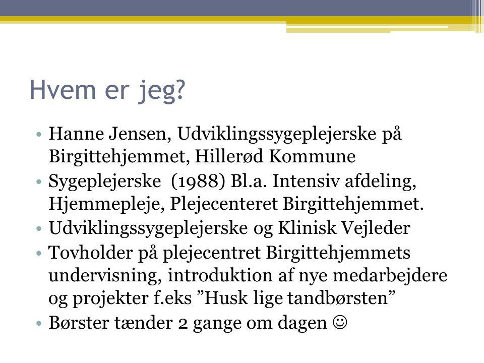 Hvem er jeg Hanne Jensen, Udviklingssygeplejerske på Birgittehjemmet, Hillerød Kommune.