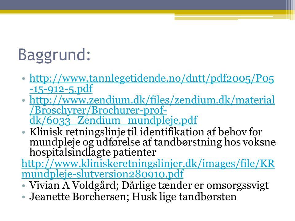 Baggrund: http://www.tannlegetidende.no/dntt/pdf2005/P05 -15-912-5.pdf