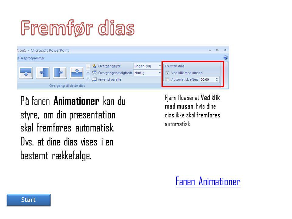 Fremfør dias På fanen Animationer kan du styre, om din præsentation skal fremføres automatisk. Dvs. at dine dias vises i en bestemt rækkefølge.