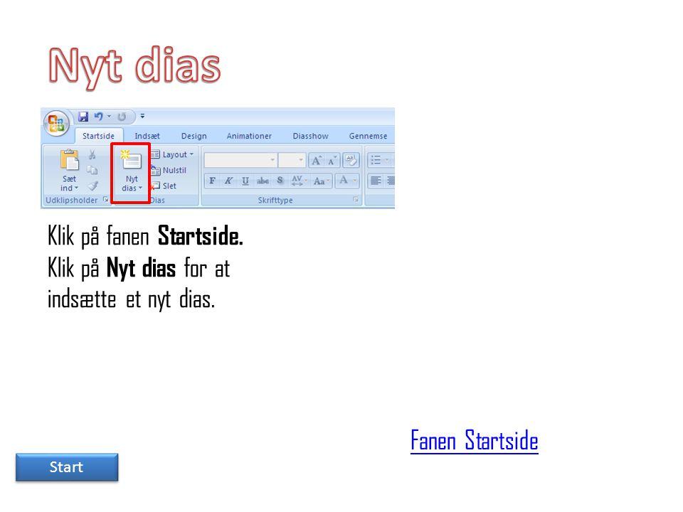 Nyt dias Klik på fanen Startside.