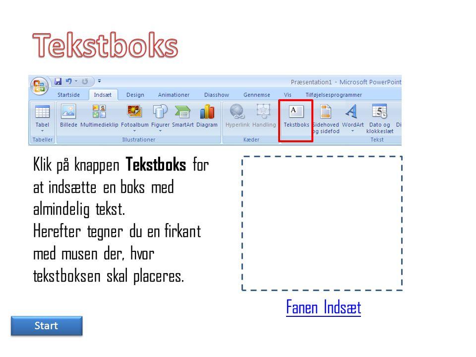 Tekstboks Klik på knappen Tekstboks for at indsætte en boks med almindelig tekst.