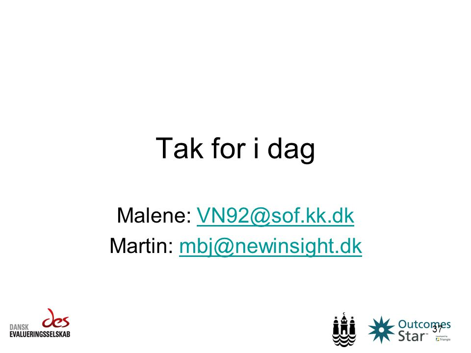 Malene: VN92@sof.kk.dk Martin: mbj@newinsight.dk
