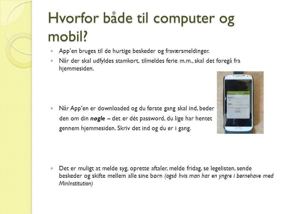 Hvorfor både til computer og mobil