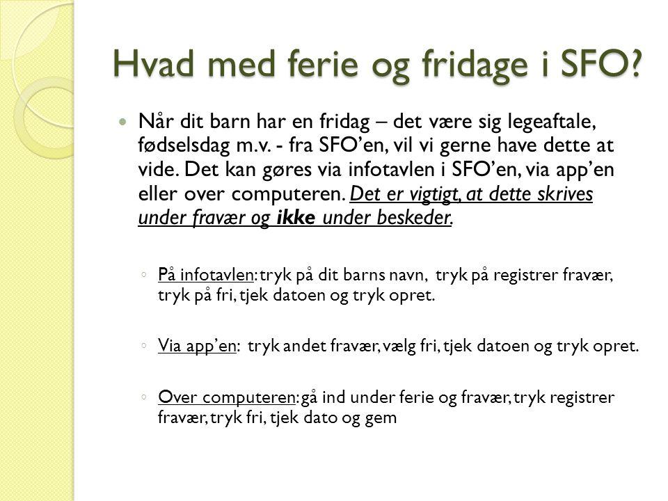 Hvad med ferie og fridage i SFO