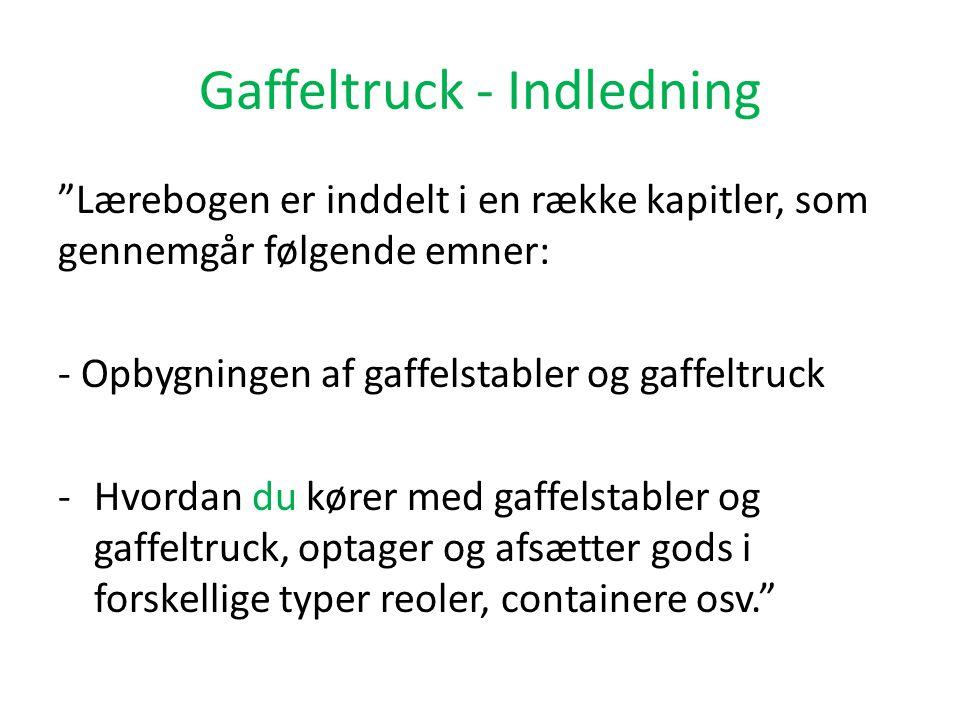 Gaffeltruck - Indledning