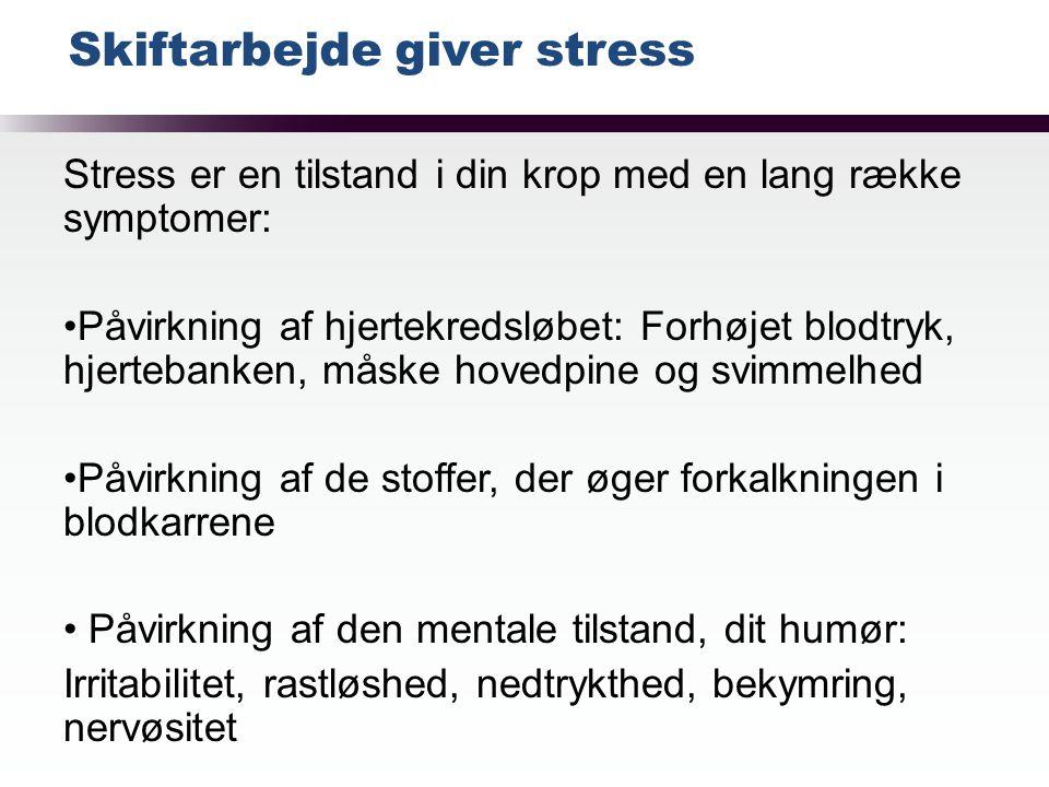 Skiftarbejde giver stress