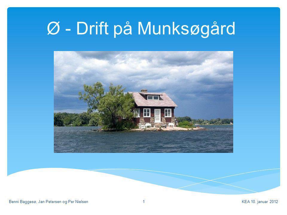 Ø - Drift på Munksøgård Benni Baggesø, Jan Petersen og Per Nielsen