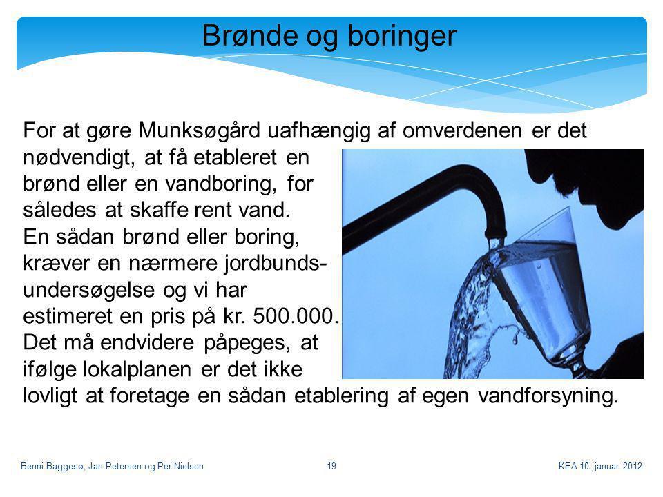 Brønde og boringer For at gøre Munksøgård uafhængig af omverdenen er det nødvendigt, at få etableret en.