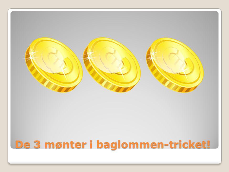 De 3 mønter i baglommen-tricket!