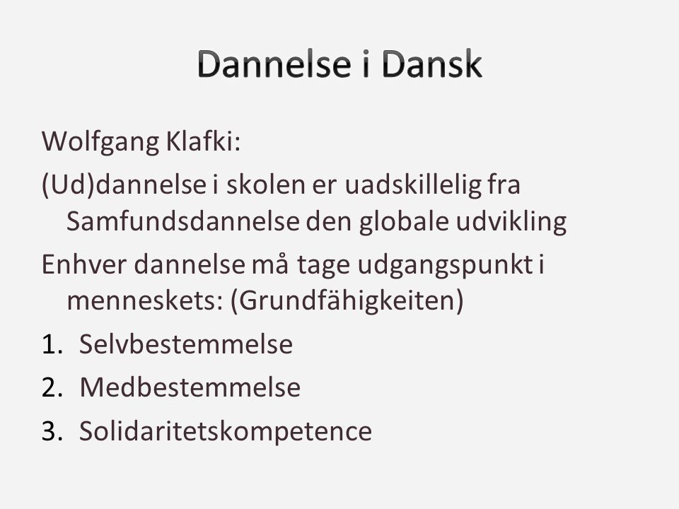 Dannelse i Dansk Wolfgang Klafki: