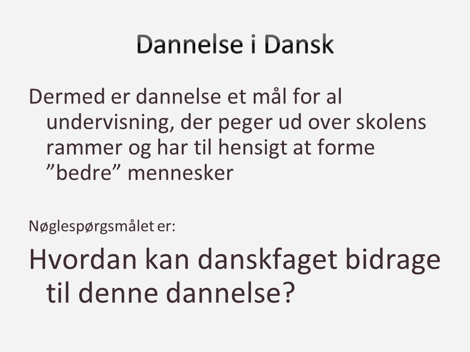 Hvordan kan danskfaget bidrage til denne dannelse