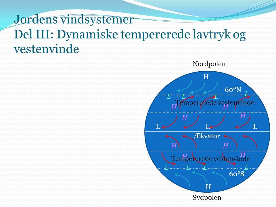 Jordens vindsystemer Del III: Dynamiske tempererede lavtryk og vestenvinde