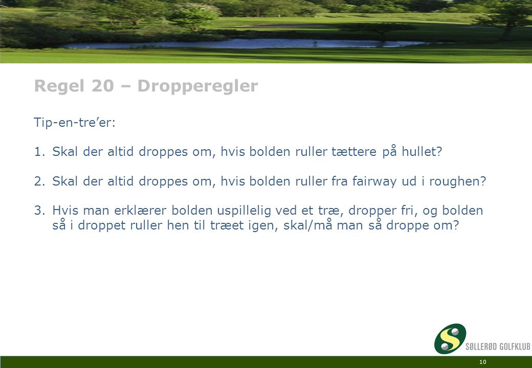 Regel 20 – Dropperegler Tip-en-tre'er: