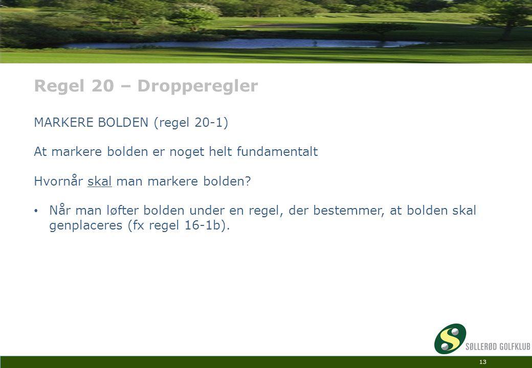 Regel 20 – Dropperegler MARKERE BOLDEN (regel 20-1)