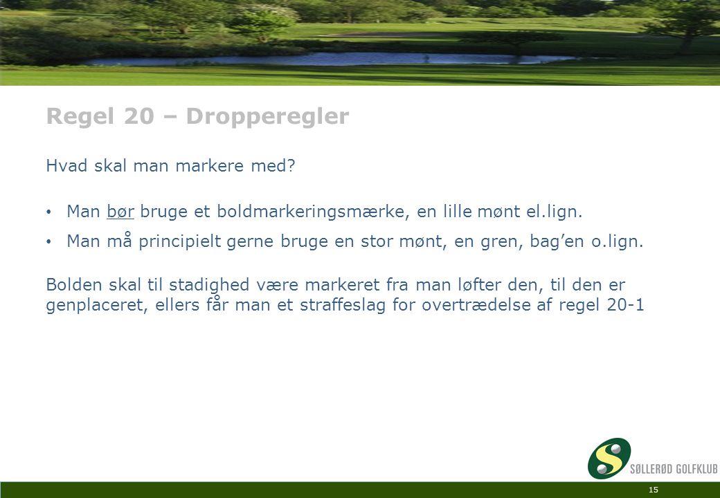 Regel 20 – Dropperegler Hvad skal man markere med