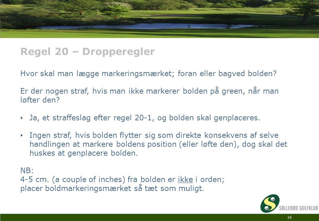 Regel 20 – Dropperegler Hvor skal man lægge markeringsmærket; foran eller bagved bolden