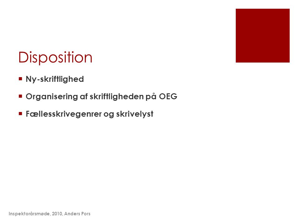 Disposition Ny-skriftlighed Organisering af skriftligheden på OEG