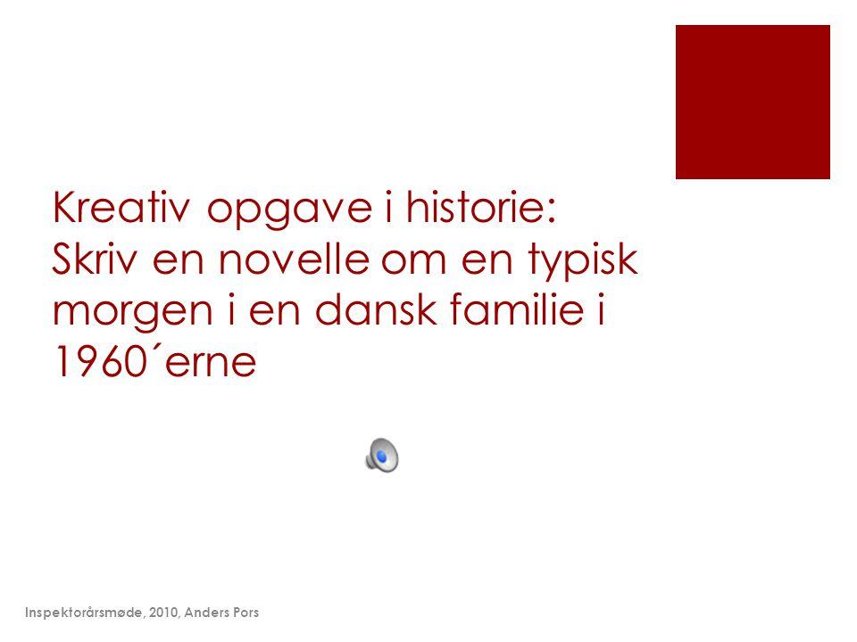 Kreativ opgave i historie: Skriv en novelle om en typisk morgen i en dansk familie i 1960´erne