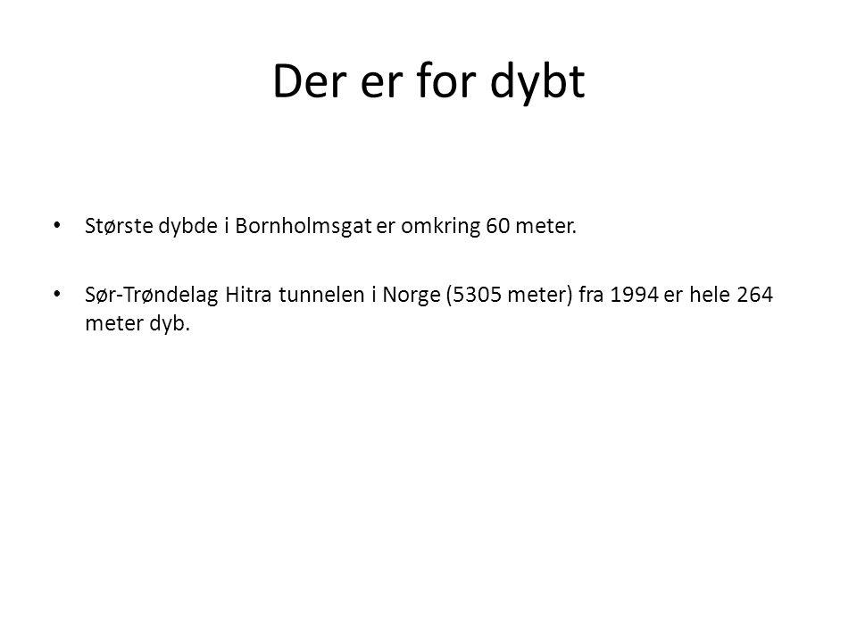 Der er for dybt Største dybde i Bornholmsgat er omkring 60 meter.