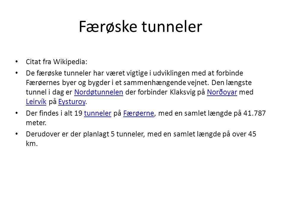 Færøske tunneler Citat fra Wikipedia: