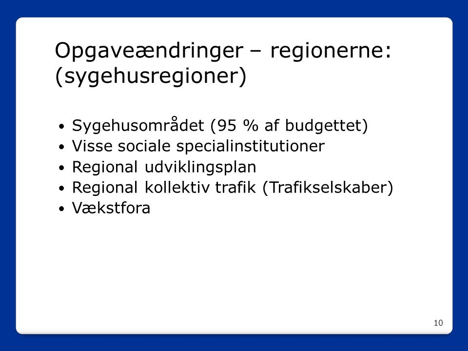 Opgaveændringer – regionerne: (sygehusregioner)
