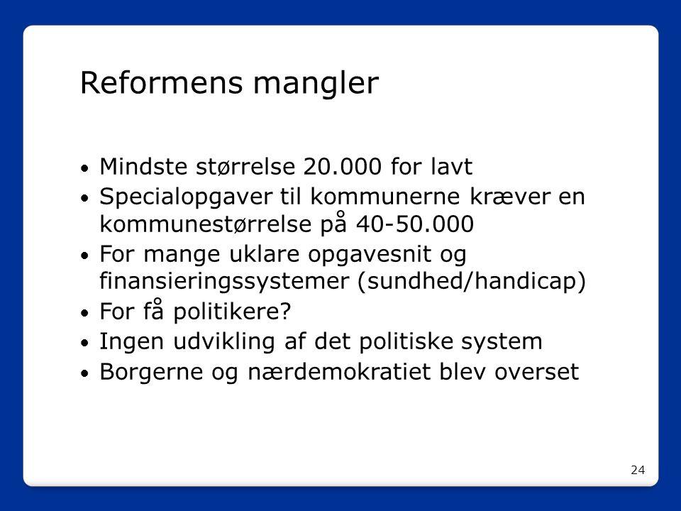 Reformens mangler Mindste størrelse 20.000 for lavt. Specialopgaver til kommunerne kræver en kommunestørrelse på 40-50.000.