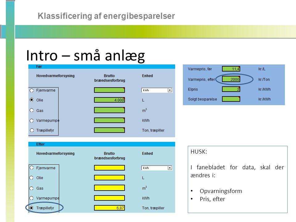 Intro – små anlæg Klassificering af energibesparelser HUSK: