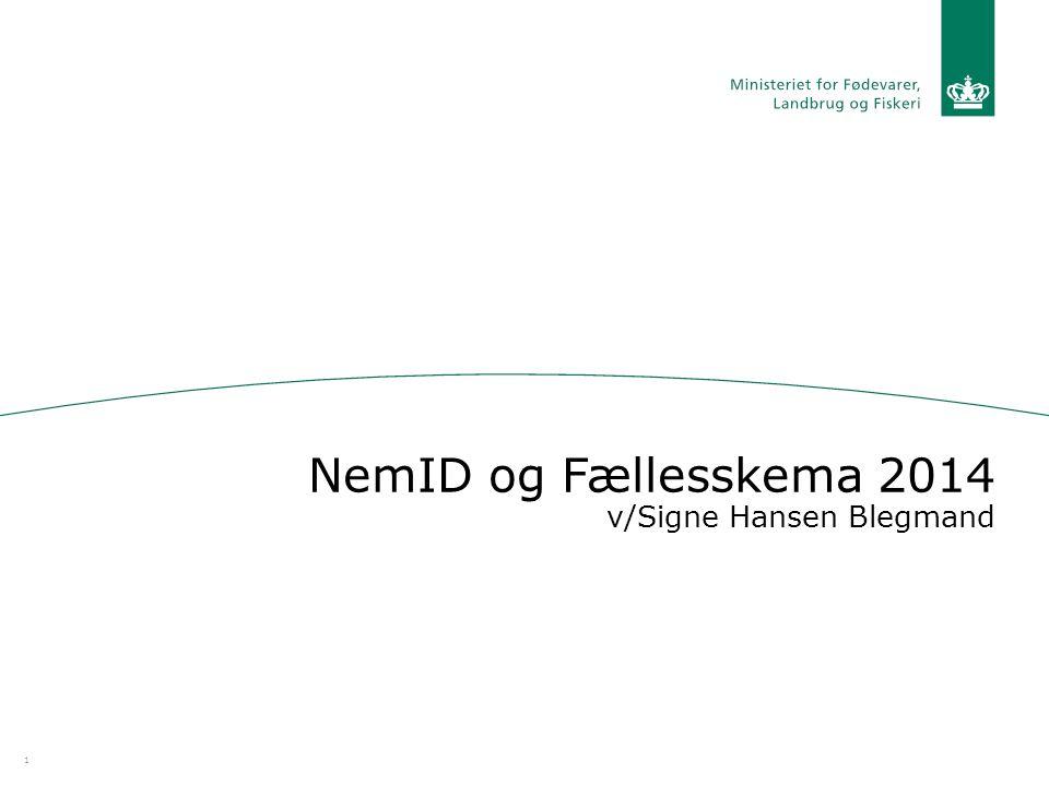 NemID og Fællesskema 2014 v/Signe Hansen Blegmand