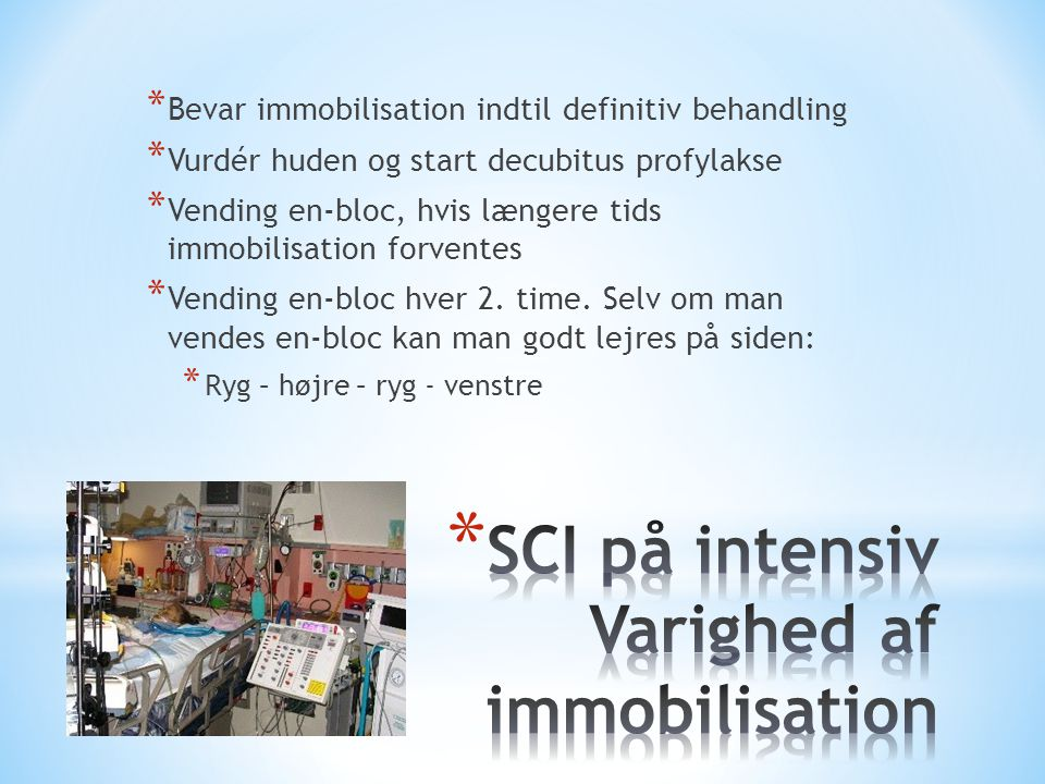 SCI på intensiv Varighed af immobilisation