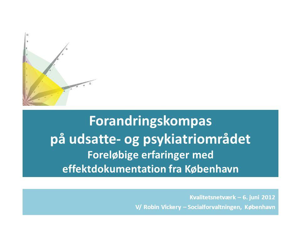 Forandringskompas på udsatte- og psykiatriområdet Foreløbige erfaringer med effektdokumentation fra København