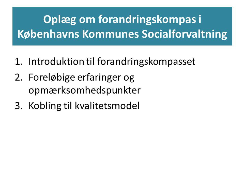 Oplæg om forandringskompas i Københavns Kommunes Socialforvaltning