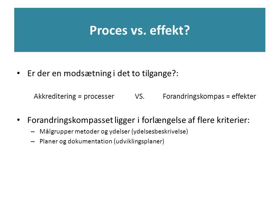 Akkreditering = processer VS. Forandringskompas = effekter