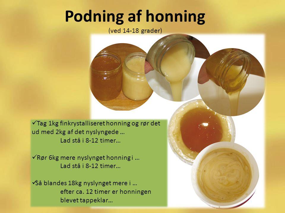 Podning af honning (ved 14-18 grader)