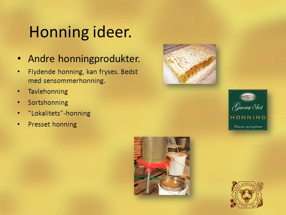 Honning ideer. Andre honningprodukter.