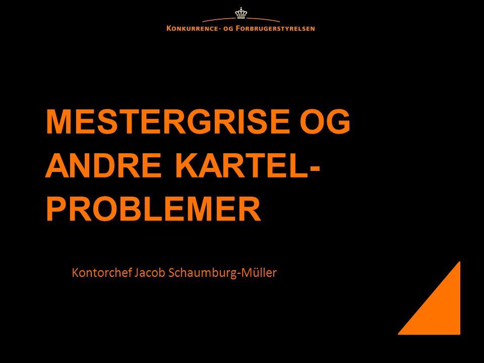 MESTERGRISE OG ANDRE KARTEL-PROBLEMER