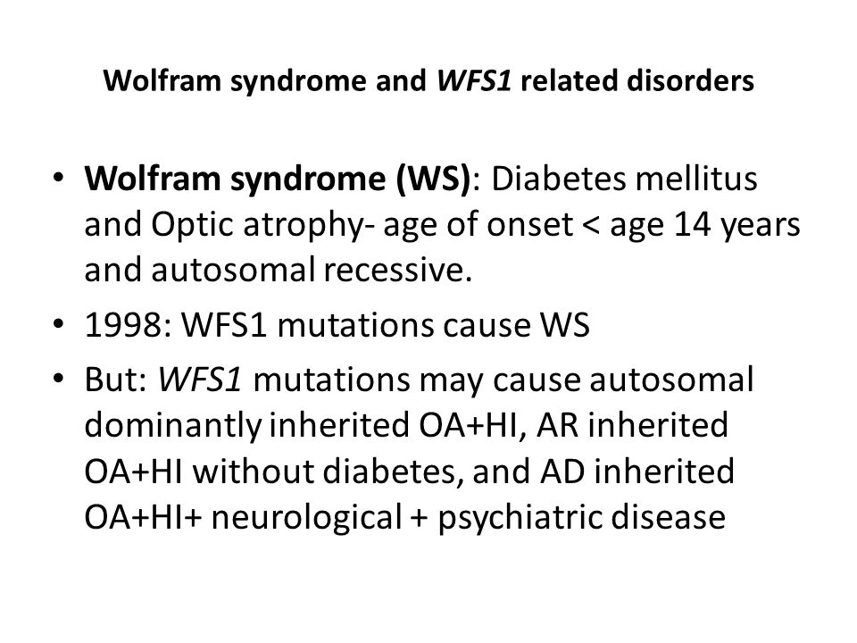 Wolfram syndrome and WFS1 related disorders