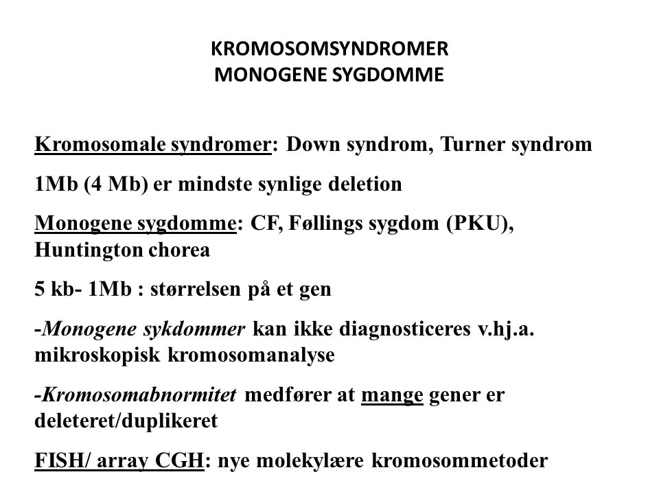 KROMOSOMSYNDROMER MONOGENE SYGDOMME