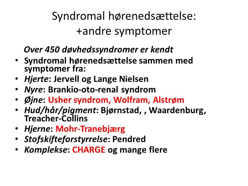 Syndromal hørenedsættelse: +andre symptomer