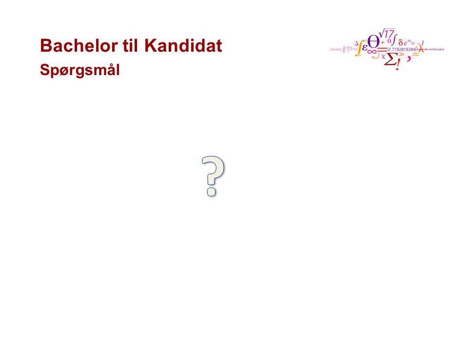 Bachelor til Kandidat Spørgsmål