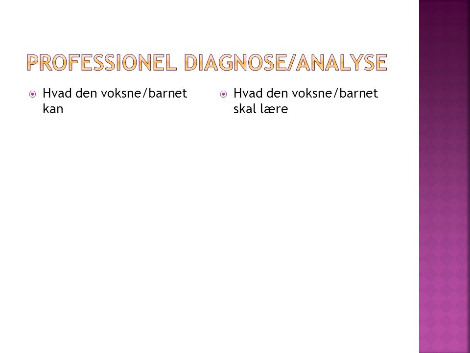 Professionel diagnose/analyse
