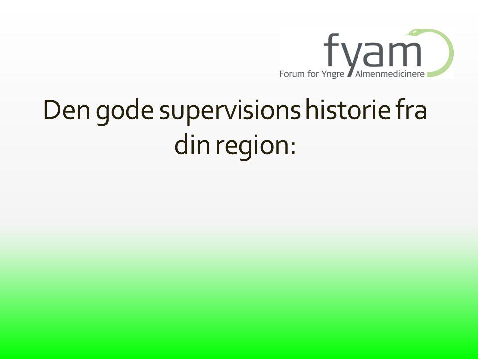 Den gode supervisions historie fra din region: