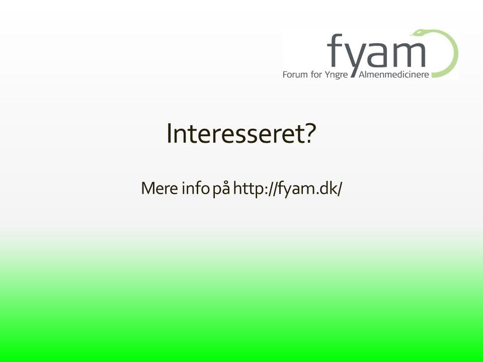 Interesseret Mere info på http://fyam.dk/