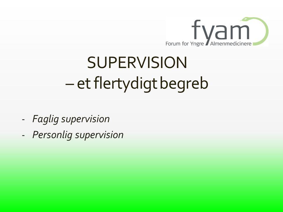 SUPERVISION – et flertydigt begreb Faglig supervision