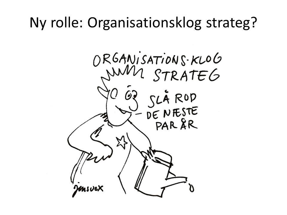 Ny rolle: Organisationsklog strateg