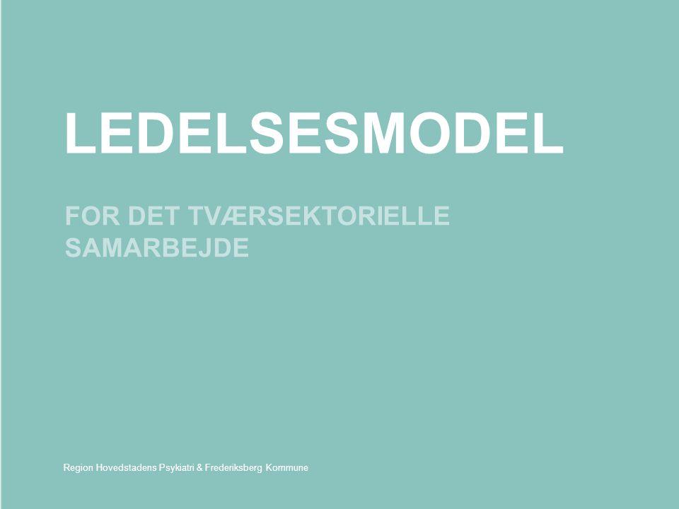 LEDELSESMODEL FOR DET TVÆRSEKTORIELLE SAMARBEJDE