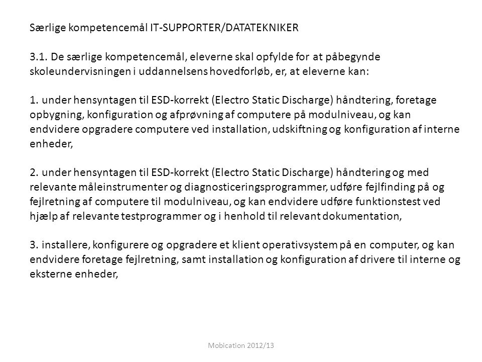 Særlige kompetencemål IT-SUPPORTER/DATATEKNIKER