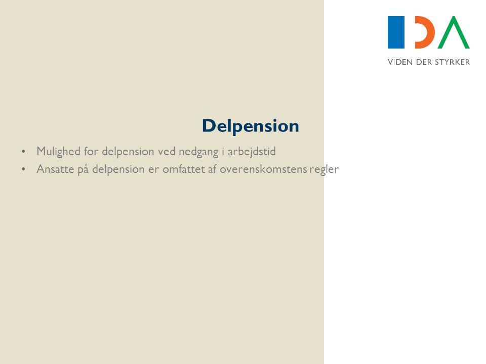 Delpension Mulighed for delpension ved nedgang i arbejdstid