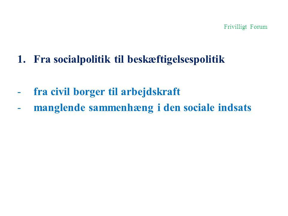 Fra socialpolitik til beskæftigelsespolitik